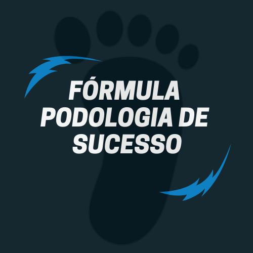Fórmula Podologia de Sucesso
