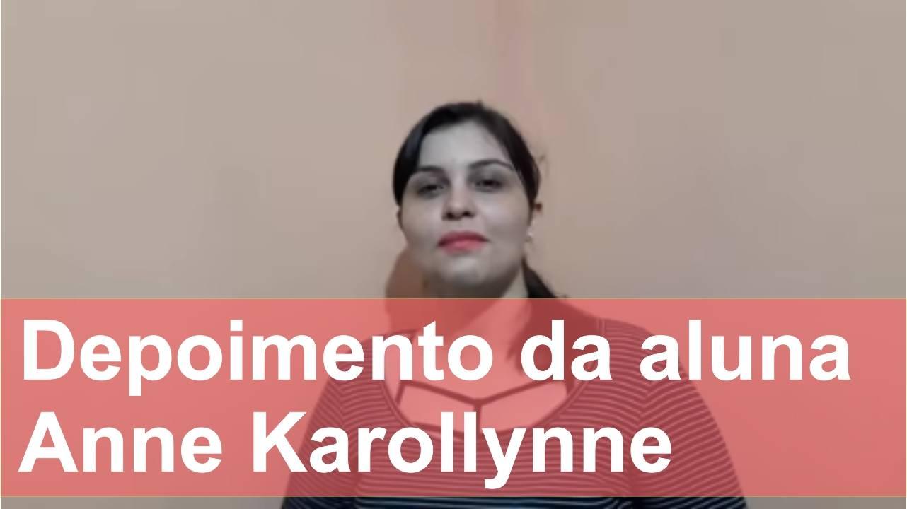 Depoimento Anne Karollynne