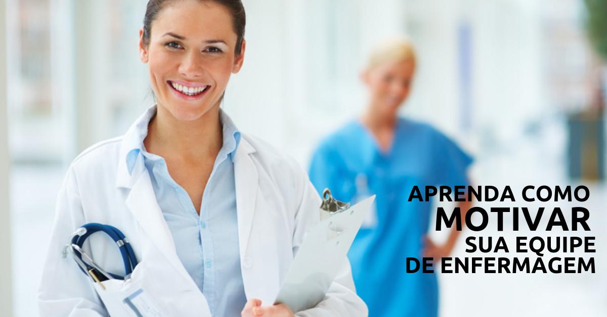 Aprenda Como Motivar Sua Equipe De Enfermagem