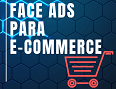 Curso de Facebook Ads para E-Commerce